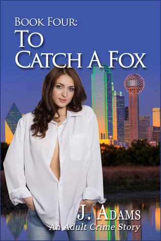 Book Four: To Catch A Fox  by  Jewel Adams