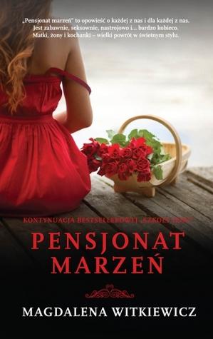 Pensjonat marzeń Magdalena Witkiewicz