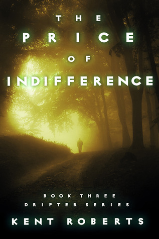 The Price of Indifference (Drifter Series #3)  by  Kent   Roberts