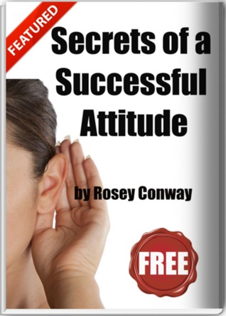 Secrets of A Successful Attitude Rosey Conway