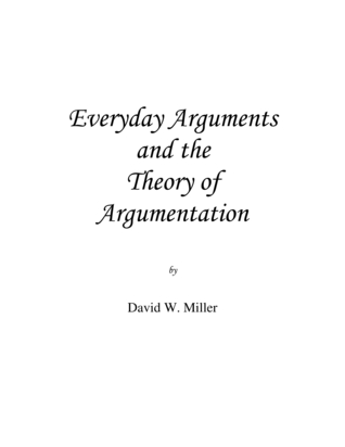 Everyday Arguments and the Theory of Argumentation David W. Miller