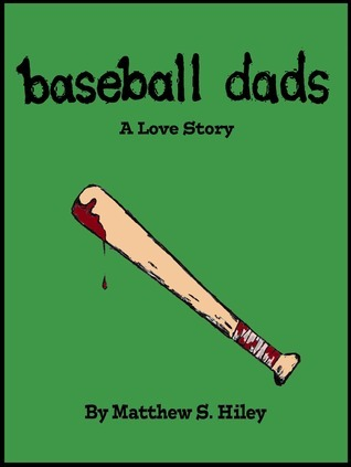 Baseball Dads Matthew S. Hiley