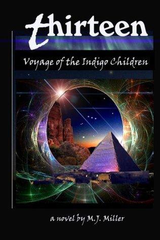 Thirteen - Voyage of the Indigo Children  by  MJ Miller
