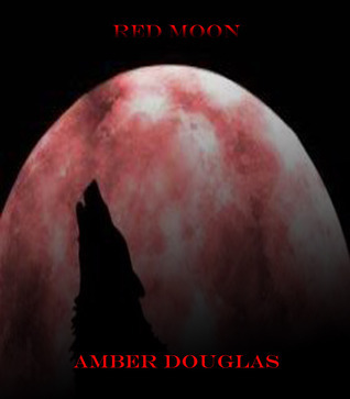Red Moon  by  Amber Douglas