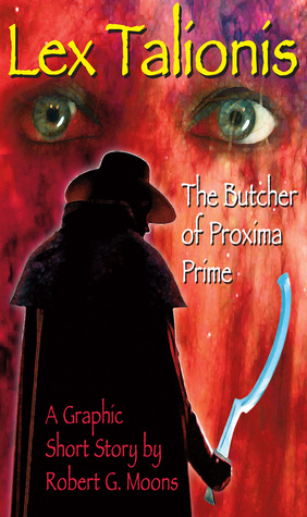 Butcher of Proxima: Illustrated Story  by  Robert G. Moons