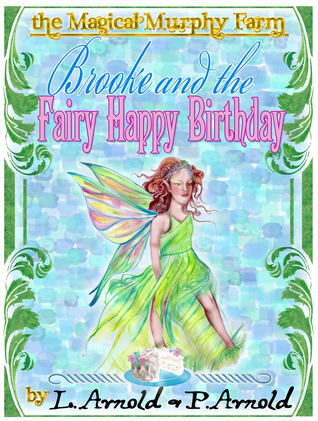 Brooke and the Fairy Happy Birthday (The Magical Murphy Farm Series)  by  Heather Richmond