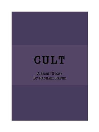 Cult Rachael A. Payne