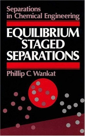 Equilibrium-Staged Separations  by  Phillip C. Wankat