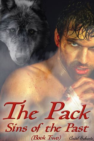 The Pack - Sins of the Past (An Erotic Werewolf Romance, Book Two) Cindel Sabante