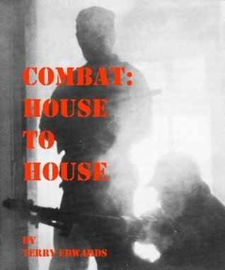 COMBAT HOUSE TO HOUSE  by  Terry Edwards