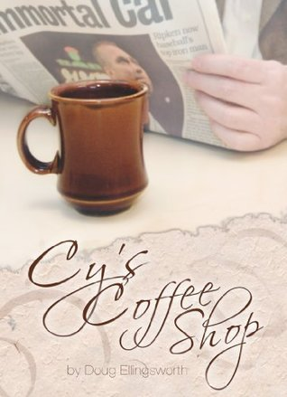 Cys Coffee Shop  by  Doug Ellingsworth