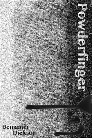 Powderfinger  by  Benjamin Dickson