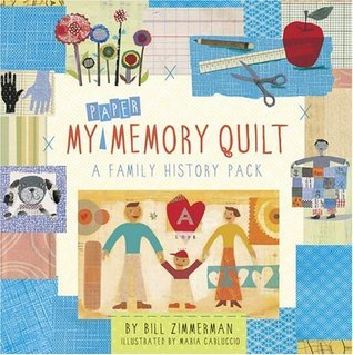 My Paper Memory Quilt: A Family History Pack Bill Zimmerman