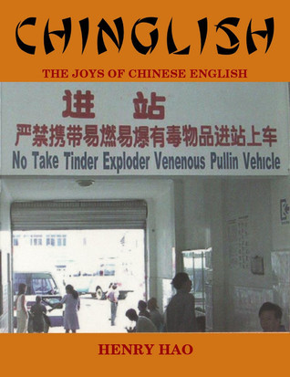 CHINGLISH: The Joys of Chinese English  by  Henry Hao