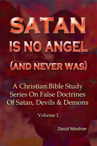 Satan Is No Angel David Moshier