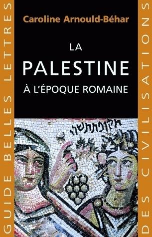 La Palestine à lépoque romaine Caroline Arnould-Béhar