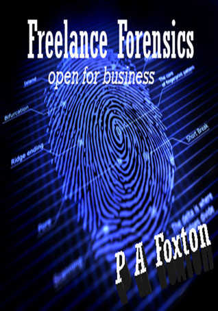 Freelance Forensics: Open For Business  by  Paul Foxton