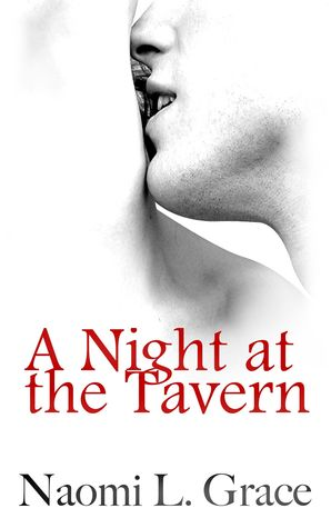 A Night at the Tavern  by  Naomi Grace