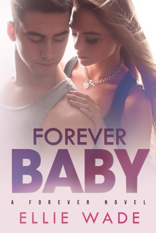 Forever Baby  by  Ellie Wade