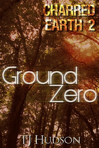 Charred Earth 2: Ground Zero T.J. Hudson