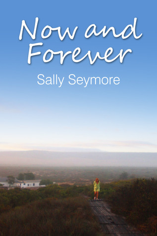 Now and Forever  by  Sally Seymore