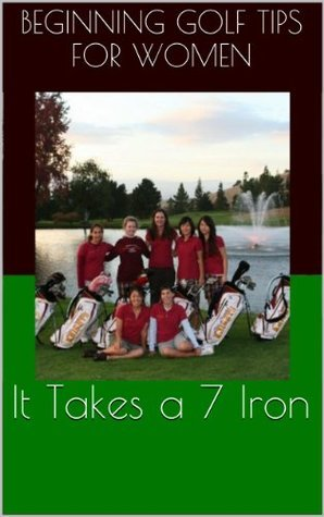 It Takes a 7 Iron Helleren Gregory