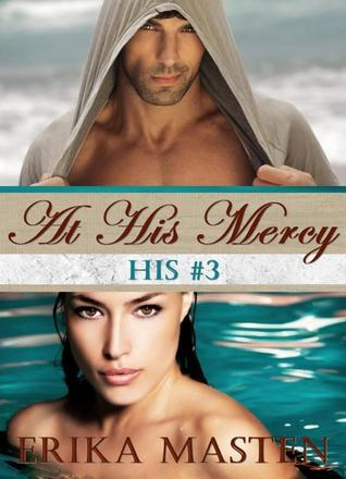 At His Mercy (His, #3)  by  Erika Masten