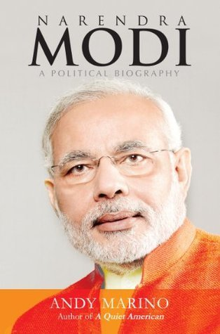 Narendra Modi: A Political Biography  by  Andy   Marino