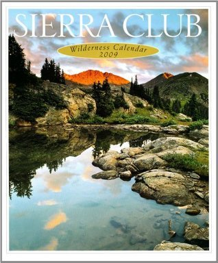 Sierra Club 2009 Wilderness Calendar Sierra Club