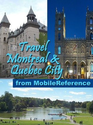 Travel Montreal and Quebec City, Canada 2011 - city guide, phrasebook, and maps MobileReference