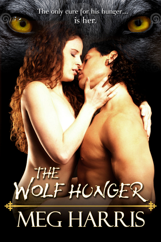 The Wolf Hunger (The Wolf Ring Series)  by  Meg Harris
