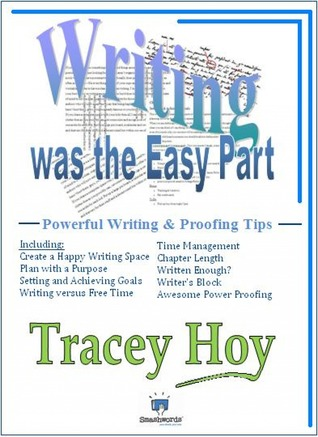 Writing was the Easy Part  by  Tracey Lee Hoy
