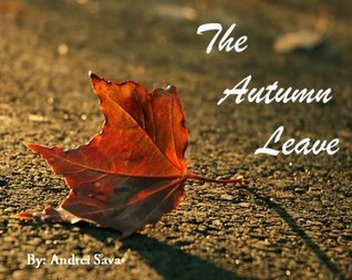 The Autumn Leave  by  Andrei Sava