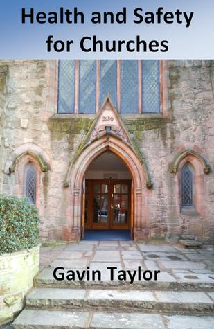 Health and Safety for Churches  by  Gavin Taylor