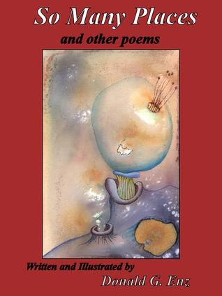 So Many Places and other Poems Donald Enz