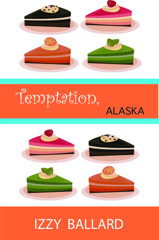 Temptation, Alaska  by  Izzy Ballard