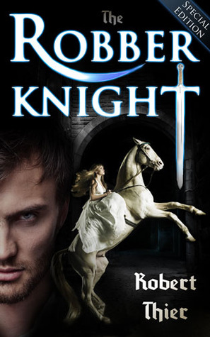 The Robber Knight (The Robber Knight Saga, #1) Robert Thier