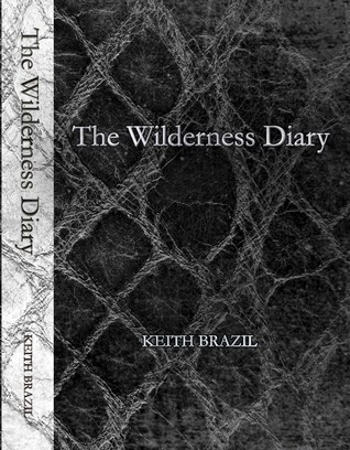 The Wilderness Diary  by  Keith Brazil