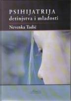 Psihijatrija detinjstva i mladosti  by  Nevenka Tadić
