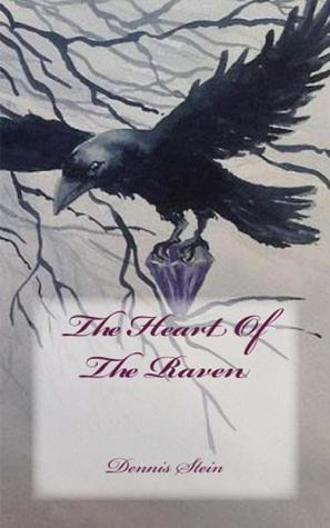 The Heart Of The Raven Dennis Stein