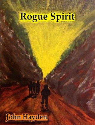 Rogue Spirit John Hayden