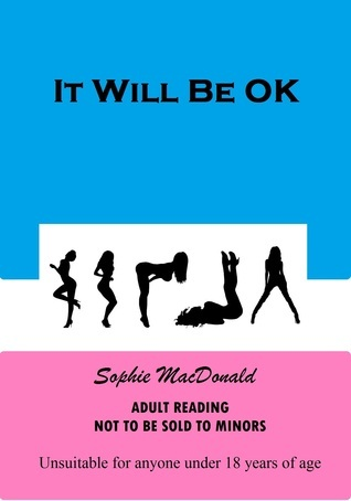 It Will Be OK  by  Sophie MacDonald