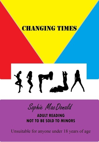 Changing Times Sophie MacDonald