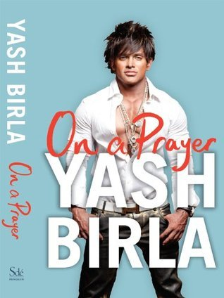 On a Prayer Yashovardhan Birla