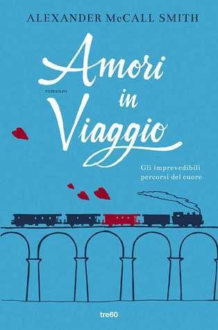 Amori in viaggio  by  Alexander McCall Smith