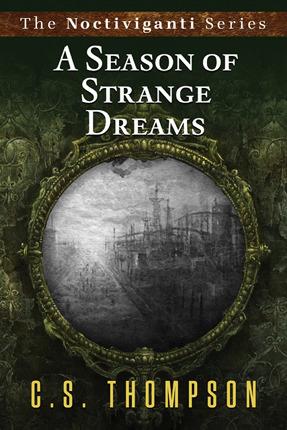A Season of Strange Dreams  by  C S Thompson