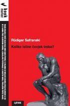 Koliko istine čovjek treba?: o onome što se može misliti i živjeti  by  Rüdiger Safranski