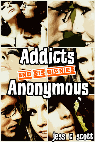 Addicts Anonymous Jess C. Scott