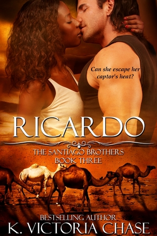 Ricardo (The Santiago Brothers Book Three) K. Victoria Chase