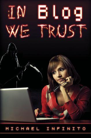 In Blog We Trust Michael Infinito